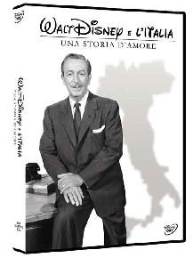 La copertina di Walt Disney e l'Italia - Una storia d'amore (dvd)