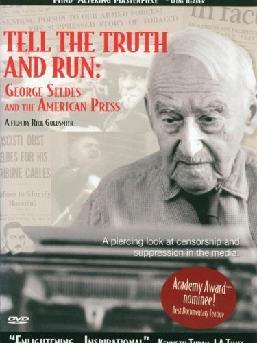 La locandina di Tell the Truth and Run: George Seldes and the American Press