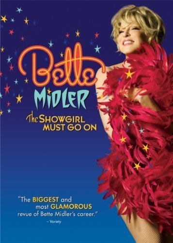 La locandina di Bette Midler: The Showgirl Must Go On