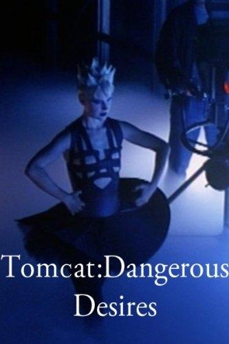 La locandina di Tomcat: Dangerous Desires