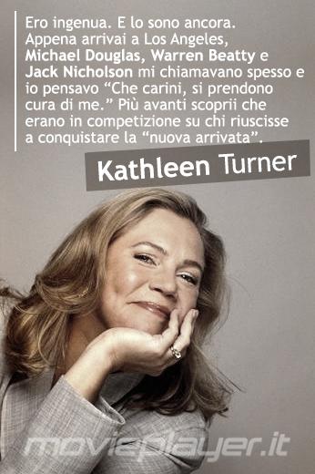 Kathleen Turner, la nostra e-card con una frase dell'attrice