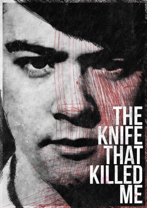 Locandina di The Knife That Killed Me