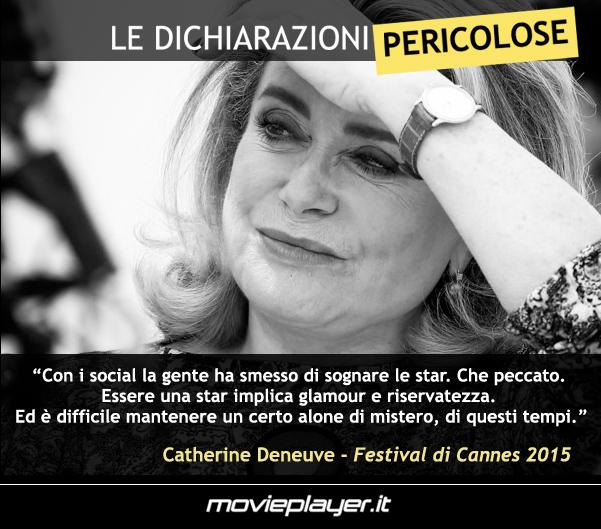 Catherine Deneuve - Cannes 2015 - Le dichiarazioni pericolose