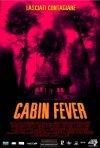 La locandina di Cabin Fever
