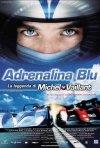 La locandina di Adrenalina blu - La leggenda di Michel Vaillant