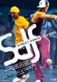 La locandina di SDF - Street Dance Fighters
