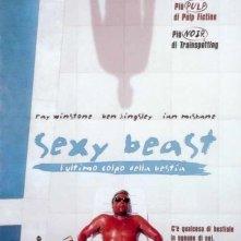 La locandina di Sexy beast - L'ultimo colpo della bestia