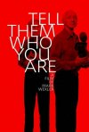 La locandina di Tell Them Who You Are