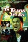 La locandina di As tears go by