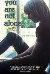 La locandina di You Are Not Alone