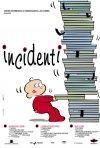 La locandina di Incidenti