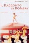 La locandina di Il racconto di Bombay