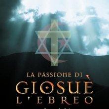 La locandina di La passione di Giosuè l'ebreo