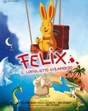 La locandina di Felix - Il coniglietto giramondo