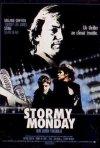 La locandina di Stormy monday - lunedì di tempesta