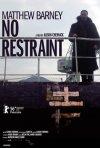 La locandina di Matthew Barney: No Restraint