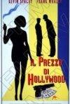 La locandina di Il prezzo di Hollywood