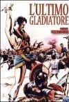 La locandina di L'ultimo gladiatore