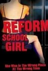 La locandina di Reform School Girl