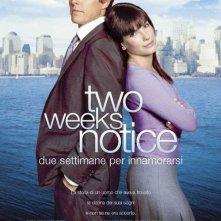 La locandina di Two Weeks Notice - Due settimane per innamorarsi