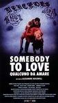 La locandina di Somebody To Love - Qualcuno da amare