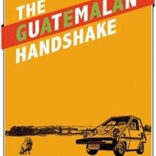 La locandina di The Guatemalan Handshake