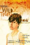 La locandina di Wild Tigers I Have Known