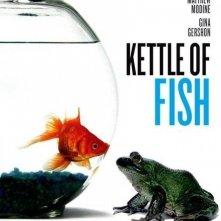 La locandina di Kettle of Fish