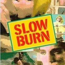 La locandina di Slow Burn