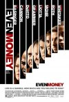 La locandina di Even Money
