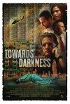 La locandina di Towards Darkness