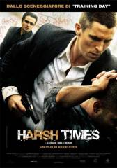 Harsh Times – I giorni dell'odio in streaming & download
