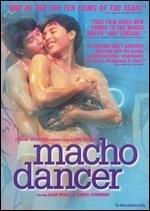 La locandina di Macho dancer
