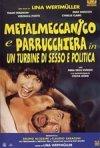 La locandina di Metalmeccanico e parrucchiera in un turbine di sesso e di politica
