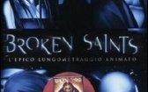 Broken Saints arriva in DVD