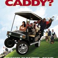 La locandina di Who's Your Caddy?