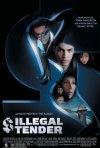 La locandina di Illegal Tender