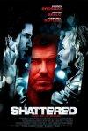 La locandina di Shattered
