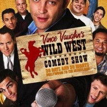 La locandina di Wild West Comedy Show: 30 Days & 30 Nights - Hollywood to the Heartland
