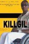 il manifesto del film Kill Gil Volume 1