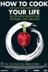La locandina di How to cook your life