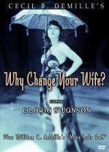 La locandina di Why Change Your Wife?