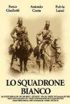 La locandina di Lo squadrone bianco