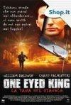 La locandina di One Eyed King