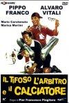 La locandina di Il tifoso, l'arbitro e il calciatore