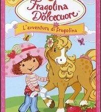 La locandina di Fragolina Dolcecuore - L'avventura di Fragolina