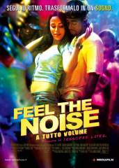 Feel the Noise – A tutto volume in streaming & download