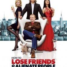 La locandina di How to Lose Friends and Alienate People