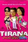 La locandina di Tirana anno 0