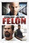 La locandina di Felon